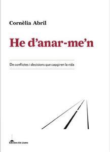 """Presentació del llibre """"He d'anar-me'n. De conflictes i decisions que capgiren la vida"""""""